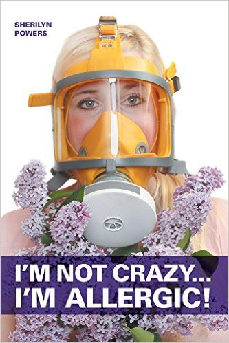 I'm Not Crazy I'm Allergic by Sherilyn Powers